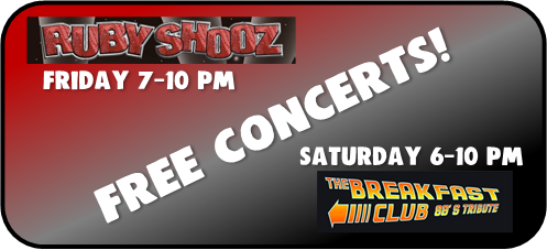 Free concerts! Ruby Shooz Friday 7-10 pm The Breakfast Club Saturday 6-10 pm